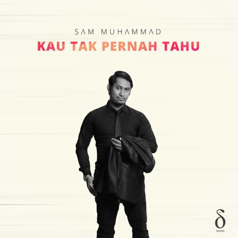 Sajakiri + Sam Muhammad : Kau Tak Pernah Tahu